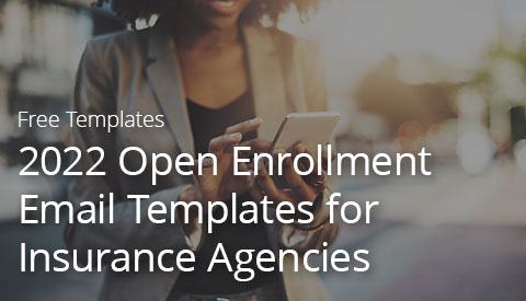 [Free Resource] 2022 Open Enrollment Email Templates for Insurance Agencies