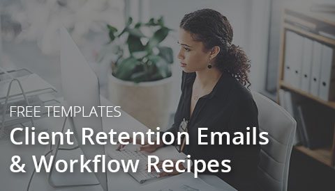 [Free Templates] Client Retention Email & Workflow Recipe Templates