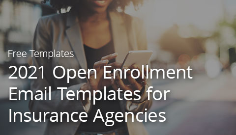 [Free Resource] 2021 Open Enrollment Email Templates for Insurance Agencies