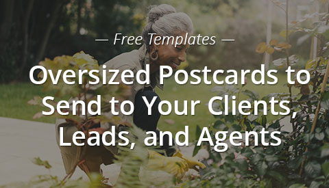 [Free Templates] Oversized Postcards to Send to Your Clients, Leads, and Agents